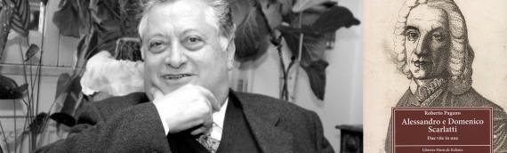 ROBERTO PAGANO – ALESSANDRO E DOMENICO SCARLATTI, Due vite in una